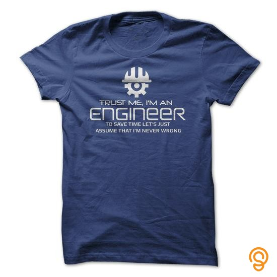 styling-trust-me-im-an-engineer-tee-shirts-quotes