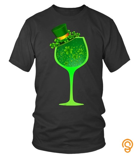 St Patrick's Day Shirt Wine Glass Top Hat Irish Drinking Tee