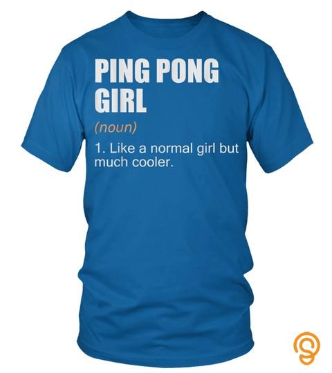 Ping Pong Girl Christmas Gift   Ping Pong Girl Definition T Shirt