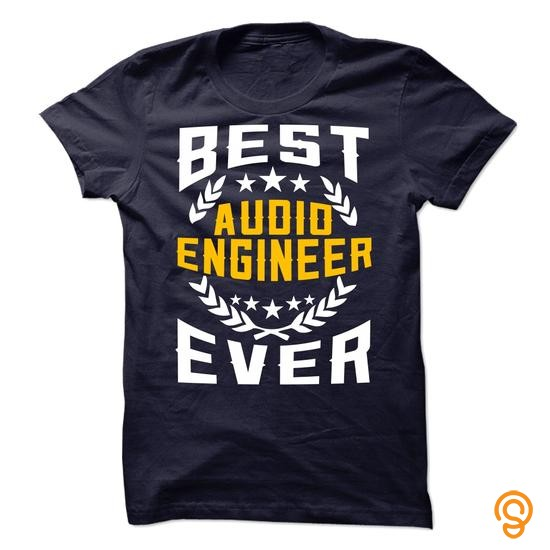 Exceptional Best Audio Engineer Ever Tee Shirts For Adults