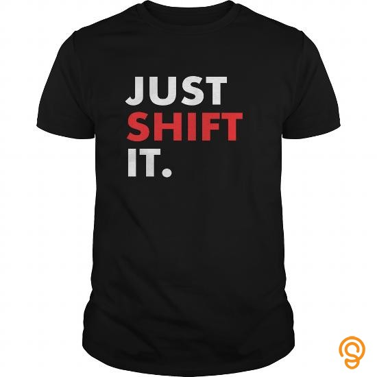 perfect-fit-just-shift-it-t-shirts-sayings-and-quotes