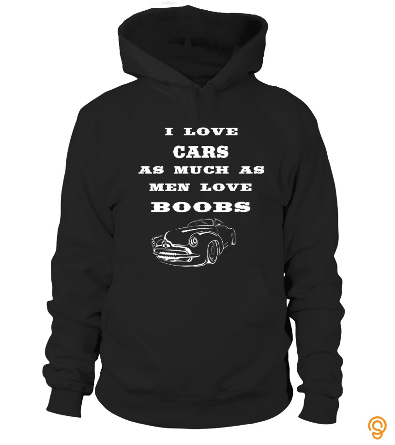 Personal Style love cars as men love boobs T Shirts Buy Now