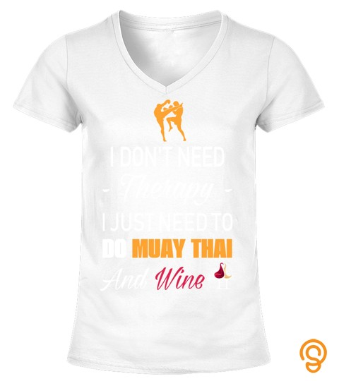 I Dont Need Therapy   Muay Thai