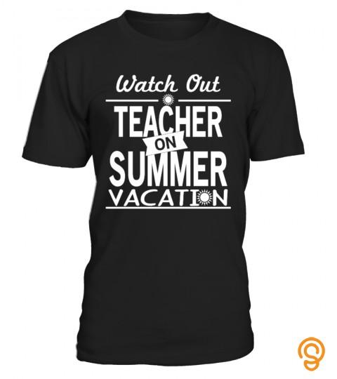 Watch Out Teacher On Summer Vacation