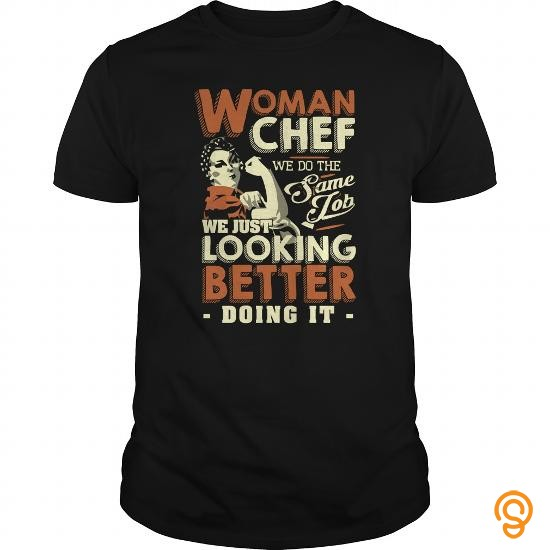 comfortable-woman-chef-t-shirt-we-just-looking-better-doing-it-t-shirts-clothes