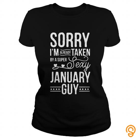 printed-january-im-already-taken-by-a-super-sexy-january-guy-tee-shirts-quotes