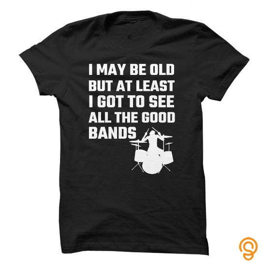 cheap-i-may-be-old-but-at-least-i-got-to-see-all-the-good-bands-tee-shirts-sayings-men