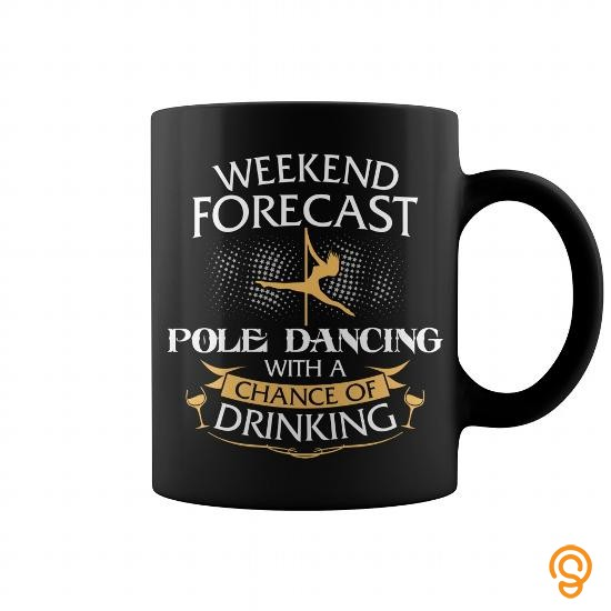 Plush Weekend Forecast Pole Dancing With A Chance Of Drinking Mug T Shirts Clothes