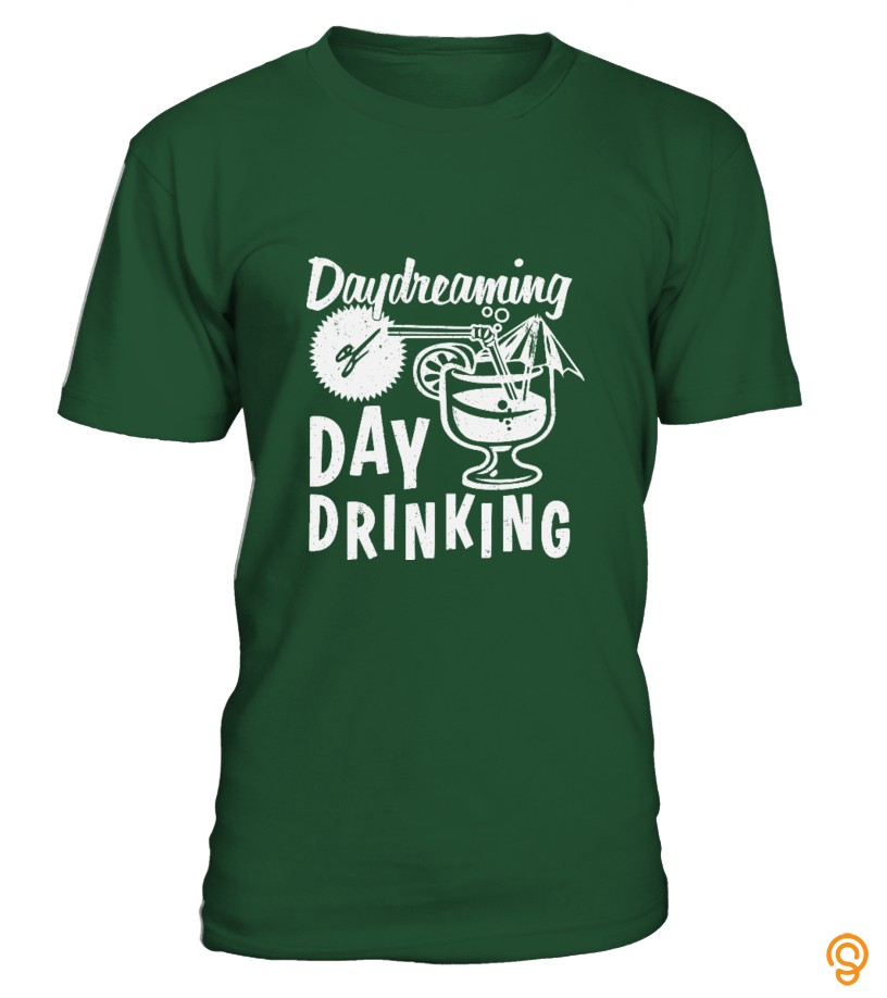 Sporty Day Dreaming Day Drinking Tee Shirts Sayings Women