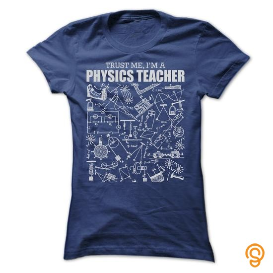 state-of-the-art-trust-me-i-am-a-physics-teacher-great-tshirts-t-shirts-sale