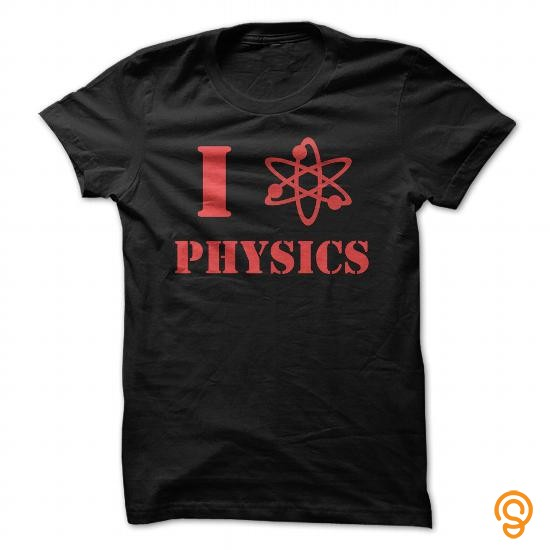 in-style-i-love-physics-tee-shirts-sayings-and-quotes