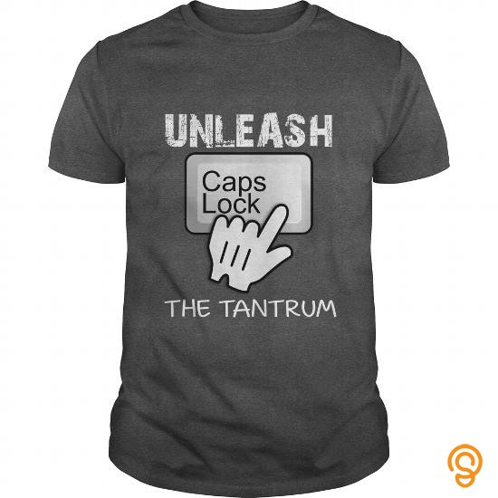 discounted-caps-lock-on-unleash-the-tantrum-funny-tshirt-tee-shirts-sayings
