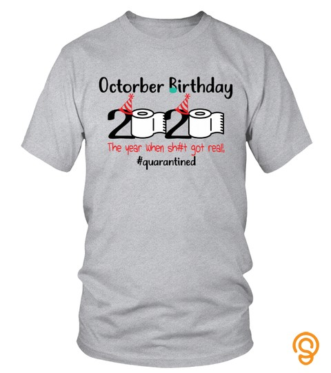 2020 Octorber Birthday Quarantine Shirt