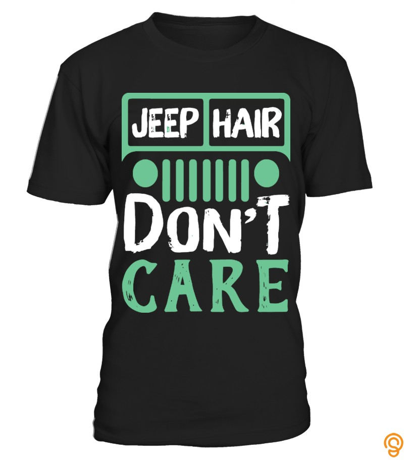 Name Brand Jeep Hair Don't Care T Shirts For Adults