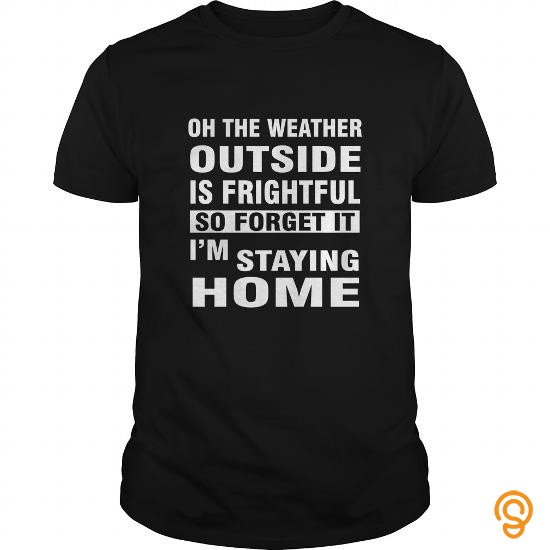 dapper-funny-t-shirt-on-the-weather-outside-is-frighful-gift-shirt-tee-shirts-screen-printing