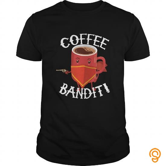 state-of-the-art-funny-coffee-bandit-shirt-t-shirts-sayings-and-quotes