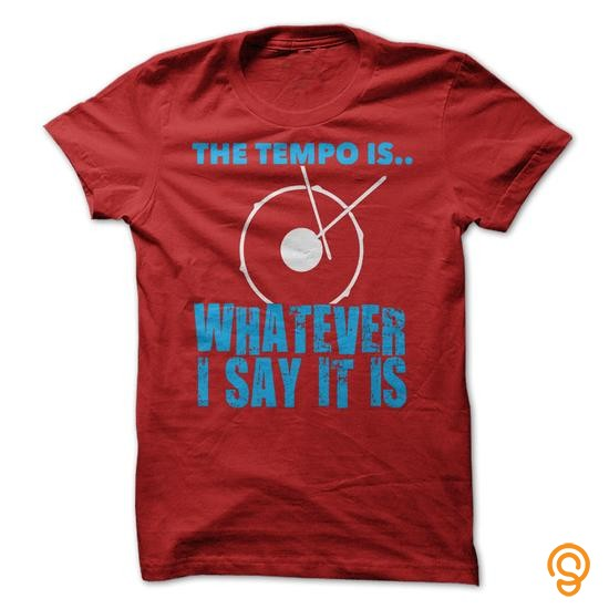 season-the-tempo-is-whatever-i-say-it-is-t-shirts-printing