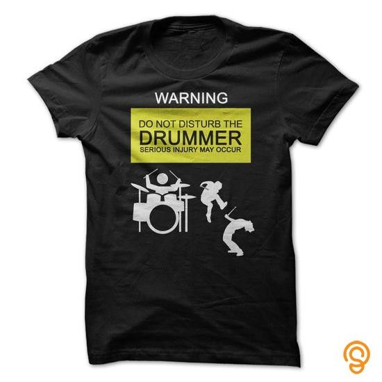 """Sports Wear PROMO Drummers Drum Shirt   """"Warning: Do Not Disturb The Drummer Serious Injury May Occur"""" Tee Shirts Target"""