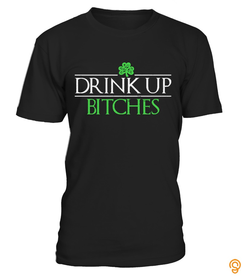 Name Brand Drink Up Bitches T Shirts Ideas