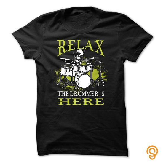 Cutting-edge Drums T Shirt   Relax, The Drummer Is Here Tee Shirts Design