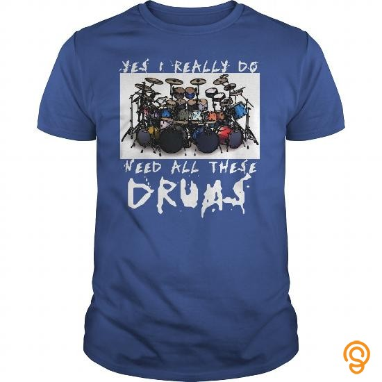 Standard-fit Yes I Really Do Need All These Drums T Shirts For Adults