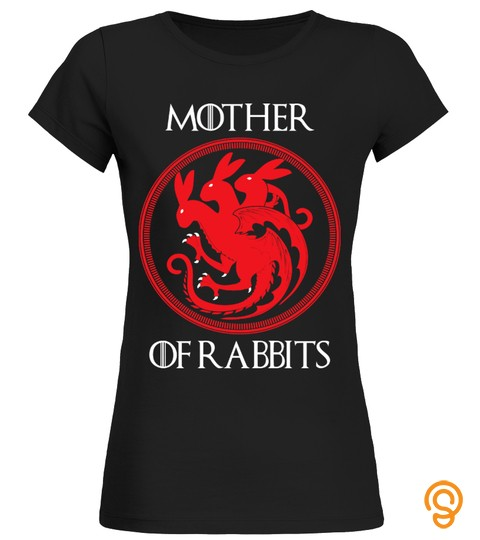 Game Of Thrones Mother Of Rabbits