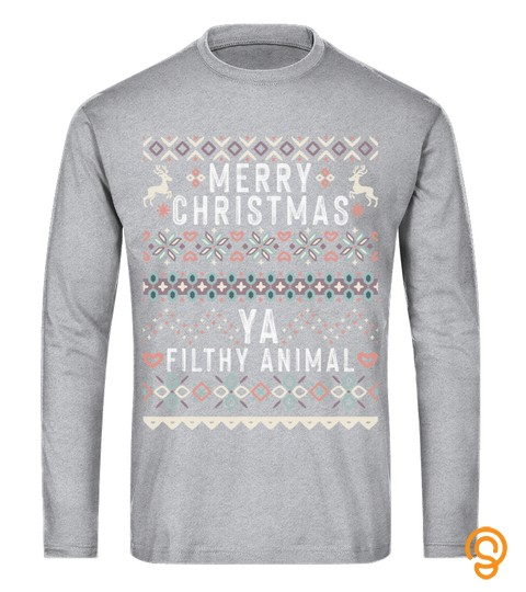 Merry Christmas Ya Filthy Animal Xmas Ugly Sweater Sarcastic Sweatshirt