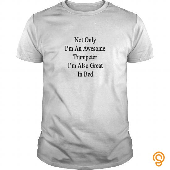 sale-not-only-im-an-awesome-trumpeter-im-also-t-shirts-saying-ideas