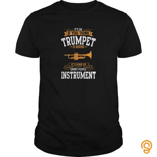 designer-ok-if-you-thinks-instrument-trumpet-is-boring-t-sh-tee-shirts-clothing-company
