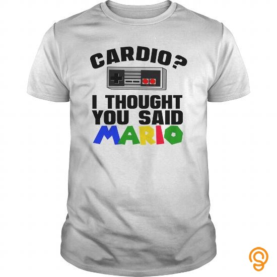 Favorite Cardio? I Thought You Said Mario T Shirts Printing